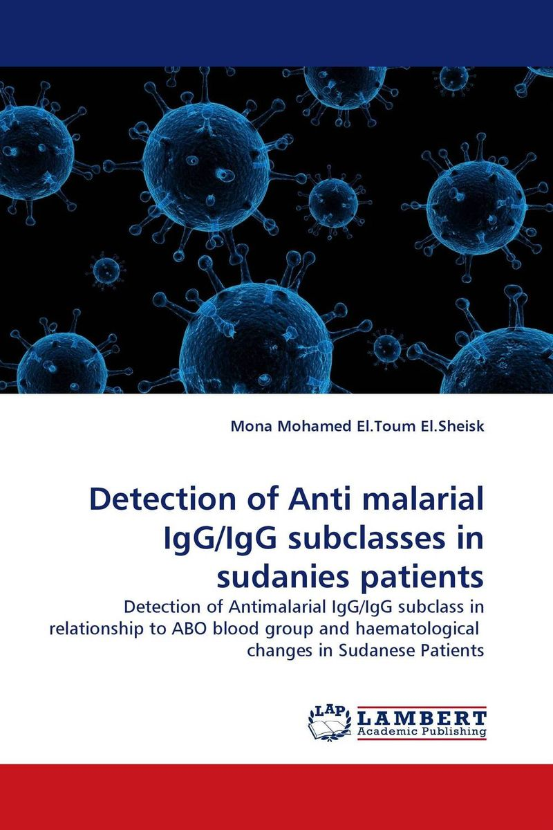 Detection of Anti malarial IgG/IgG subclasses in sudanies patients mohammad mobasshir hussain mohammad sohail and m raziuddin role of vaccine candidate antigen polymorphism in malaria