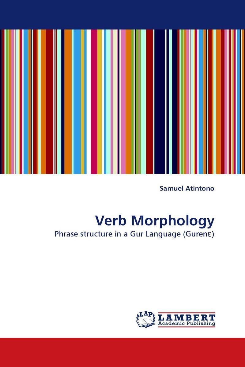 Verb Morphology елена анатольевна васильева english verb tenses for lazybones