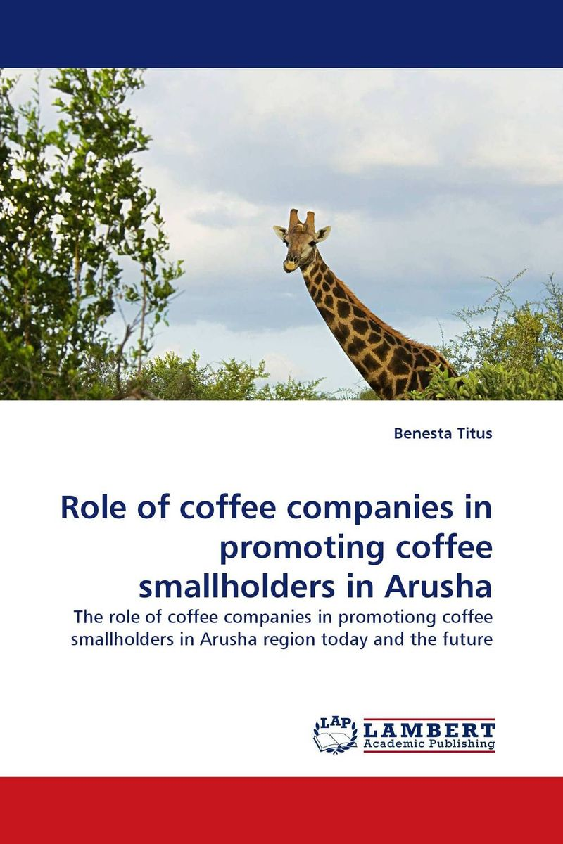 Role of coffee companies in promoting coffee smallholders in Arusha role of school leadership in promoting moral integrity among students