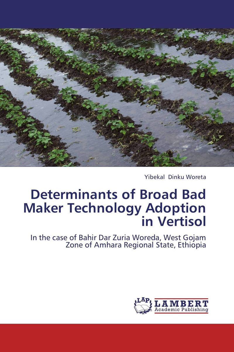 Determinants of Broad Bad Maker Technology Adoption in Vertisol norman god that limps – science and technology i n the eighties