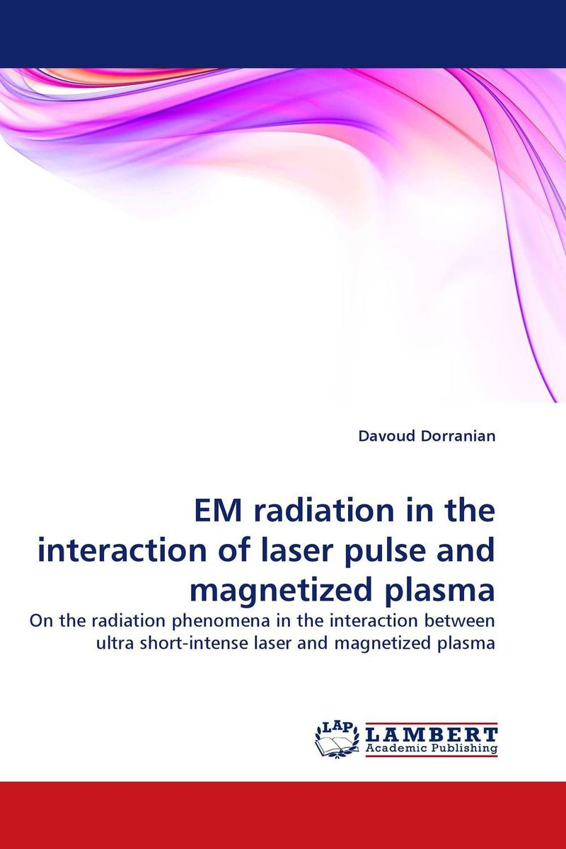 EM radiation in the interaction of laser pulse and magnetized plasma amol holkundkar numerical simulation of interaction of short pulse lasers with plasma