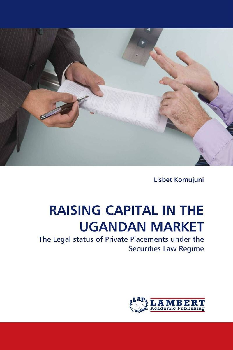 RAISING CAPITAL IN THE UGANDAN MARKET wendy patton making hard cash in a soft real estate market find the next high growth emerging markets buy new construction at big discounts uncover hidden properties raise private funds when bank lending is tight