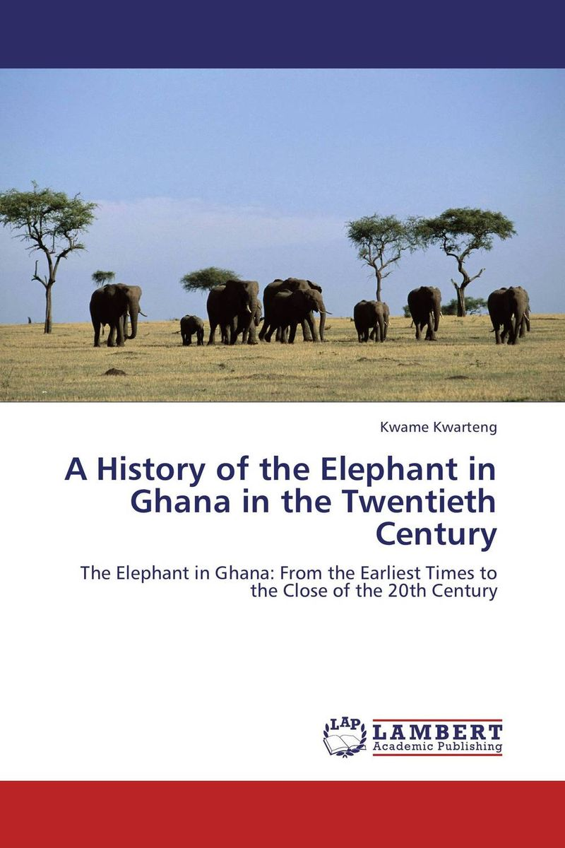 A HISTORY OF THE ELEPHANT IN GHANA IN THE TWENTIETH CENTURY the history of england volume 3 civil war