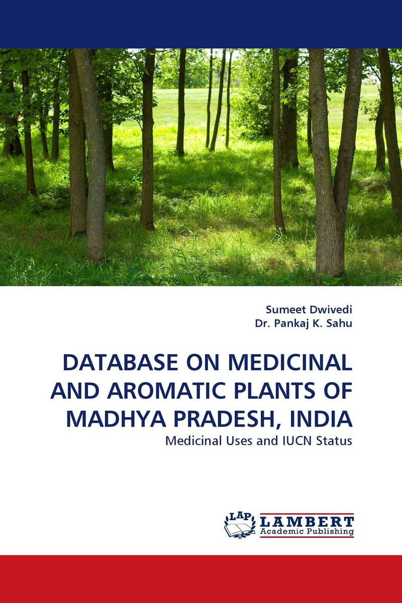 DATABASE ON MEDICINAL AND AROMATIC PLANTS OF MADHYA PRADESH, INDIA george varghese diana john and solomon habtemariam medicinal plants for kidney stone a monograph