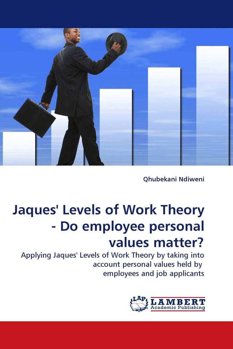 Jaques'' Levels of Work Theory - Do employee personal values matter?
