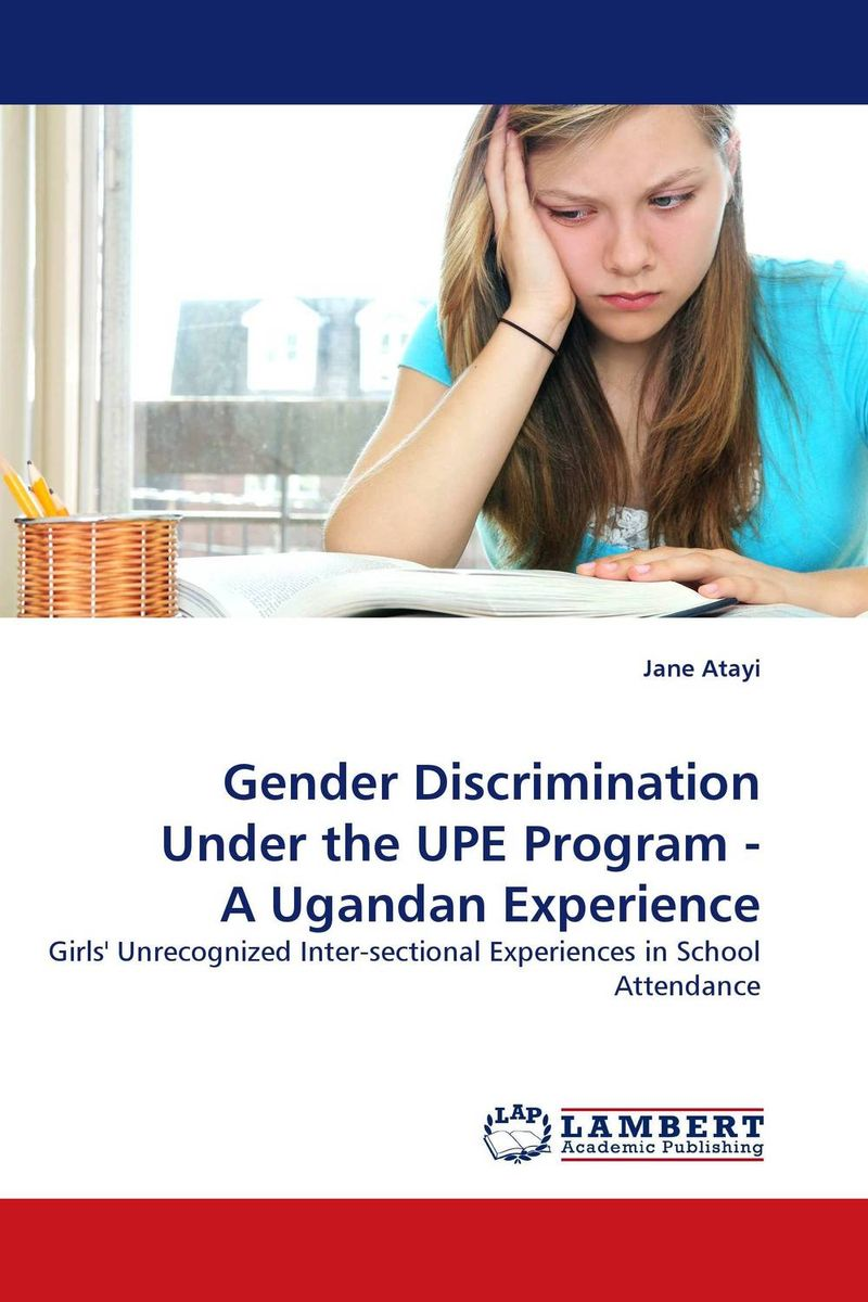 Gender Discrimination Under the UPE Program - A Ugandan Experience universal primary education upe drop outs in northern uganda