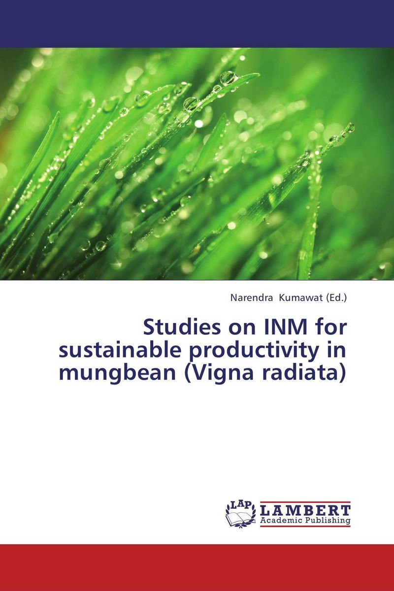 Studies on INM for sustainable productivity in mungbean (Vigna radiata) mohd mazid and taqi ahmed khan interaction between auxin and vigna radiata l under cadmium stress