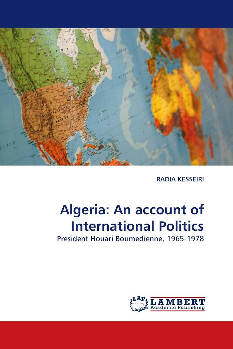 Algeria: An account of International Politics reason ideology and politics
