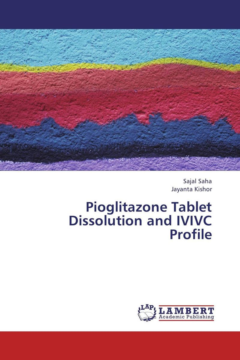Pioglitazone Tablet   Dissolution and IVIVC Profile attia afzal mahmood ahmad and muhammad sarfraz in vitro in vivo correlation ivivc for poorly soluble drugs