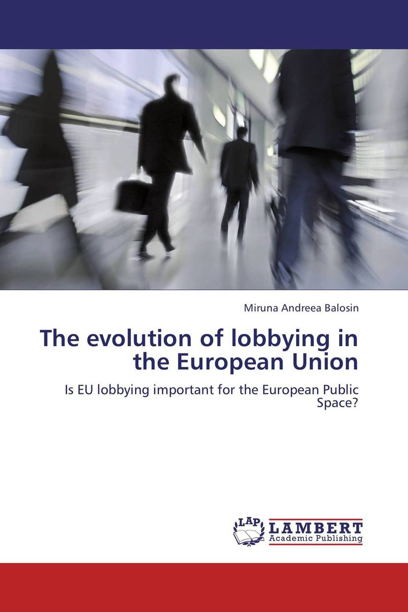 The evolution of lobbying in the European Union the heir