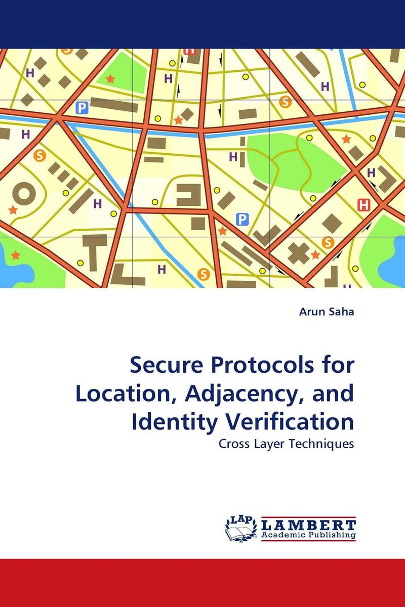 Secure Protocols for Location, Adjacency, and Identity Verification belousov a security features of banknotes and other documents methods of authentication manual денежные билеты бланки ценных бумаг и документов