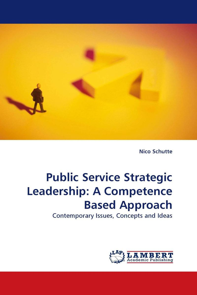 Public Service Strategic Leadership: A Competence Based Approach customer experience as a strategic differentiator