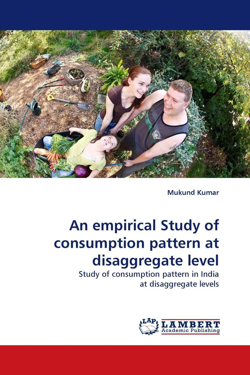 An empirical Study of consumption pattern at disaggregate level
