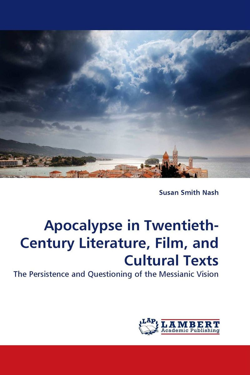 Apocalypse in Twentieth-Century Literature, Film, and Cultural Texts new england textiles in the nineteenth century – profits