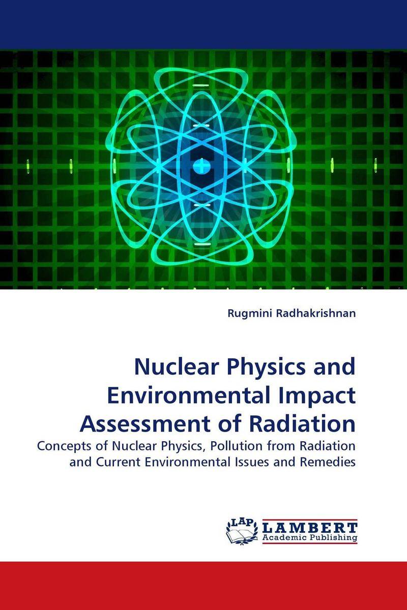 Nuclear Physics and Environmental Impact Assessment of Radiation environmental impact of resettlement