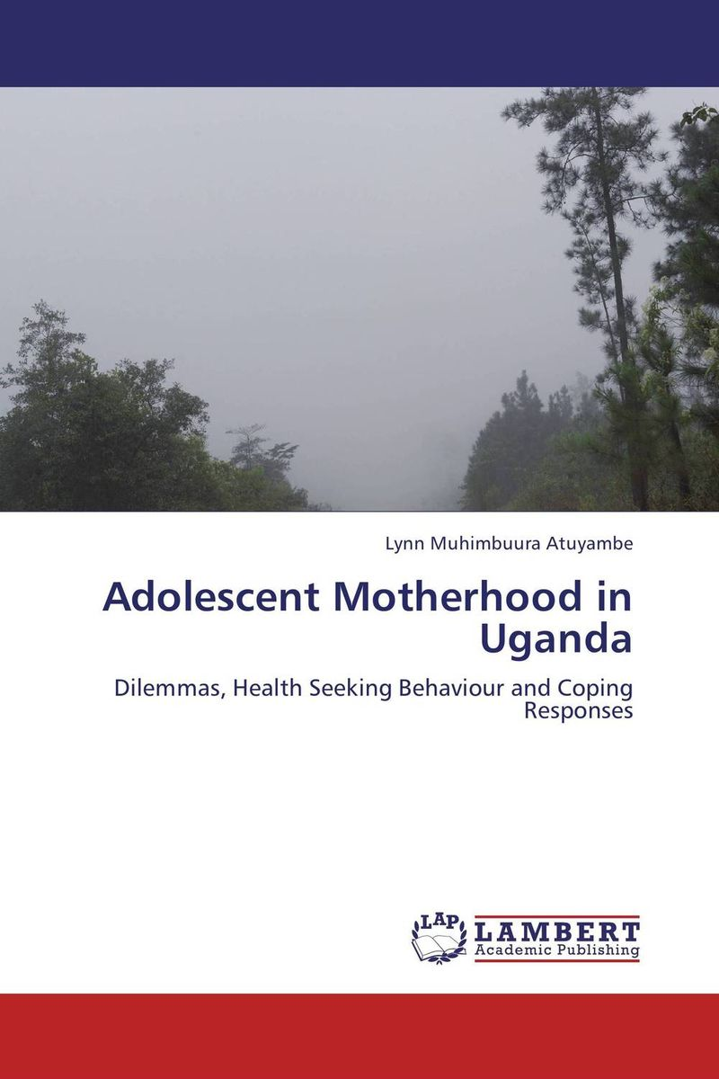 Adolescent Motherhood in Uganda adolescent