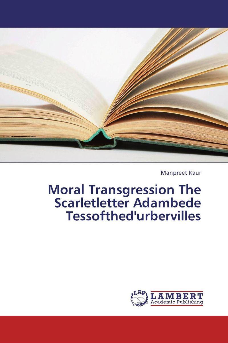 Moral Transgression The Scarletletter Adambede Tessofthed'urbervilles nathaniel hawthorne the scarlet letter