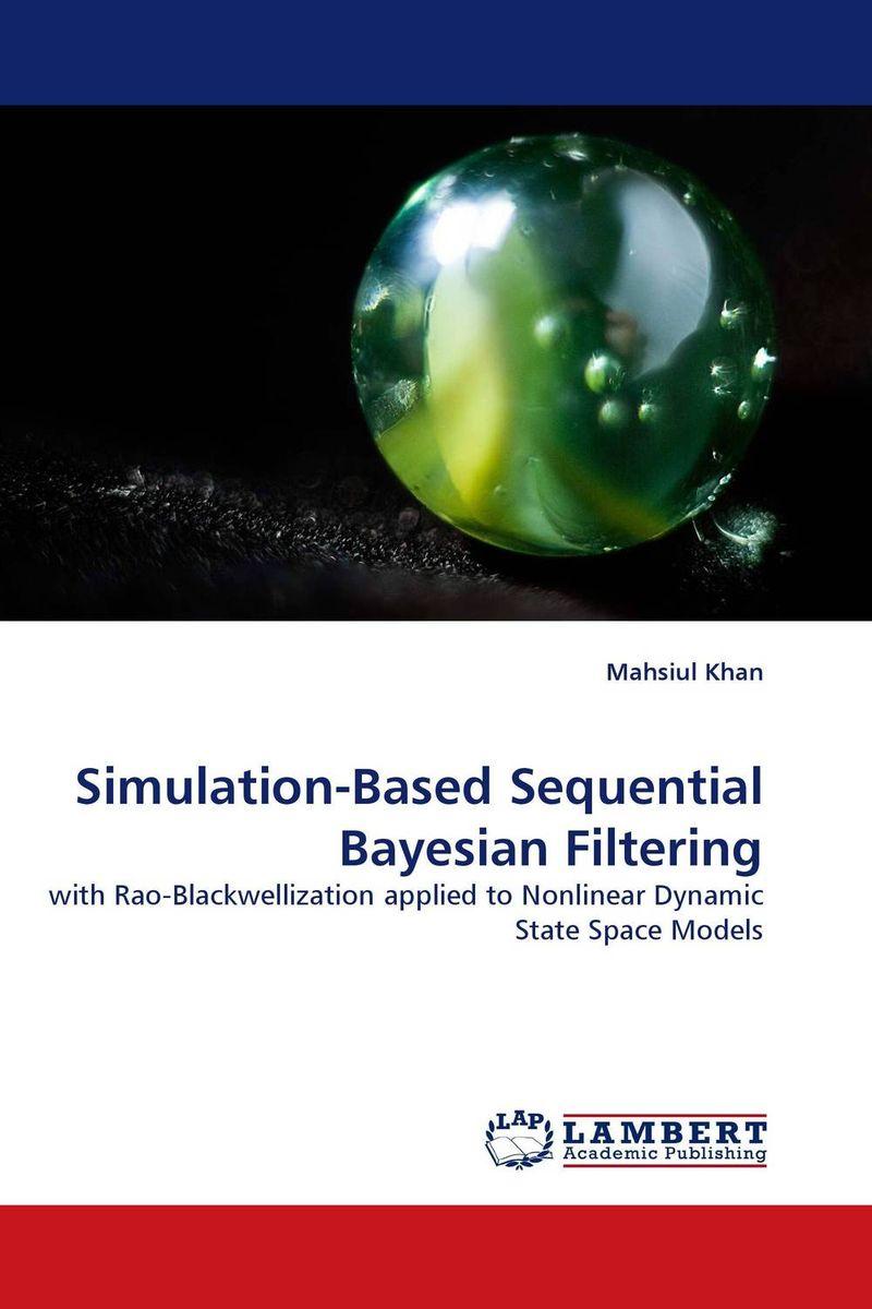 Simulation-Based Sequential Bayesian Filtering kunchi madhavi and tirupathi rao padi stochastic modeling