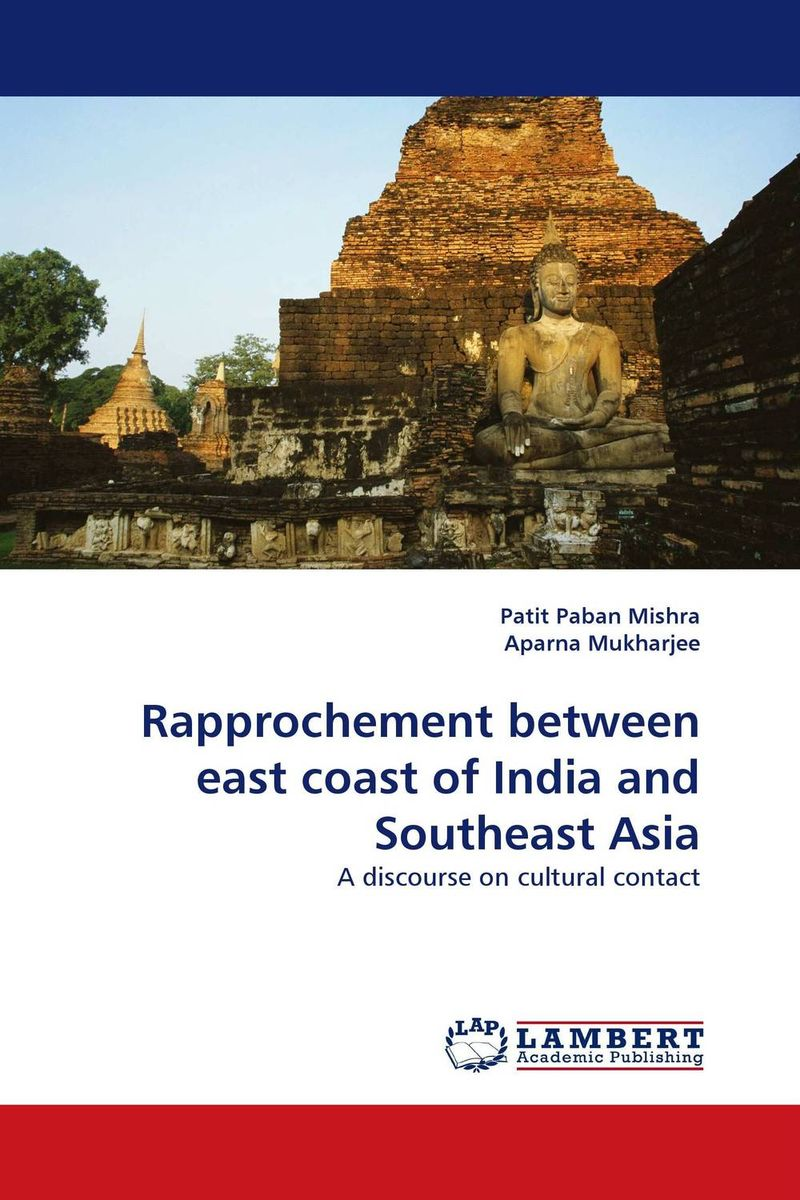 Rapprochement between east coast of India and Southeast Asia arthur cotterell western power in asia its slow rise and swift fall 1415 1999