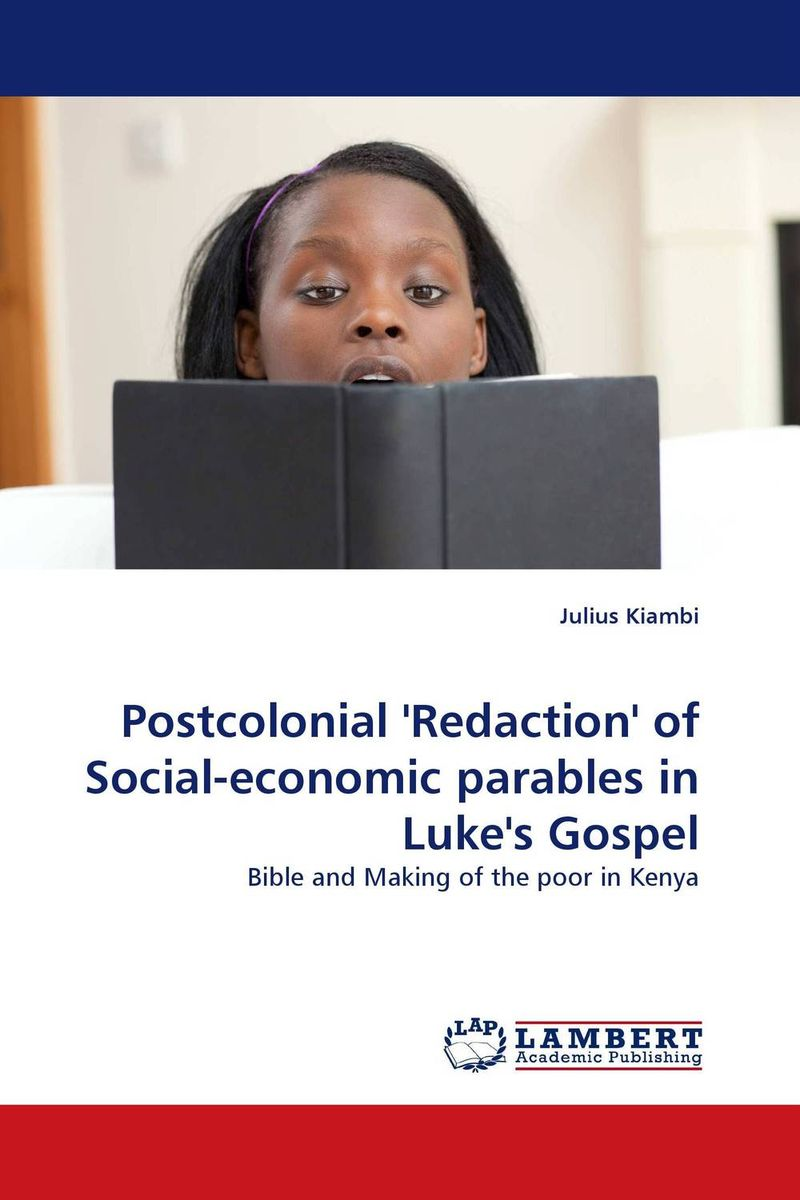 Postcolonial 'Redaction' of Social-economic parables in Luke's Gospel the economic principles of confucius and his sch