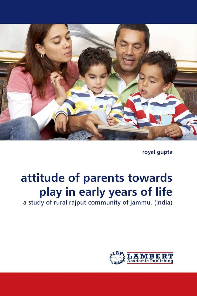 attitude of parents towards play in early years of life changing attitude of family towards women in family business