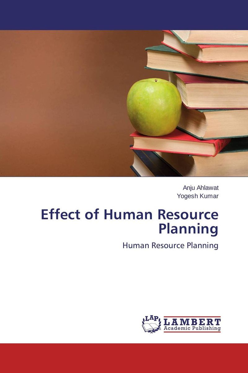 Effect of Human Resource Planning ian ziskin three the human resources emerging executive