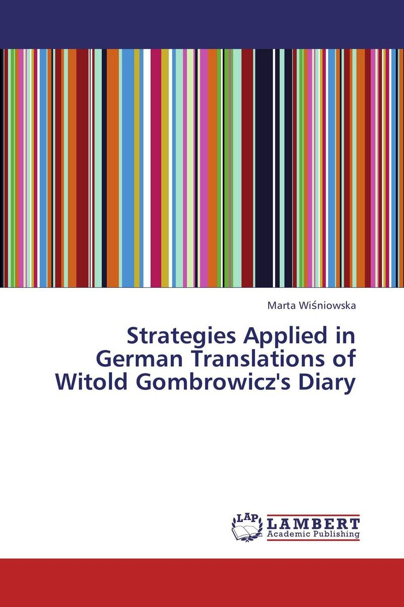 Strategies Applied in German Translations of Witold Gombrowicz's Diary fei dai and ming lu applied close range photogrammetry in construction