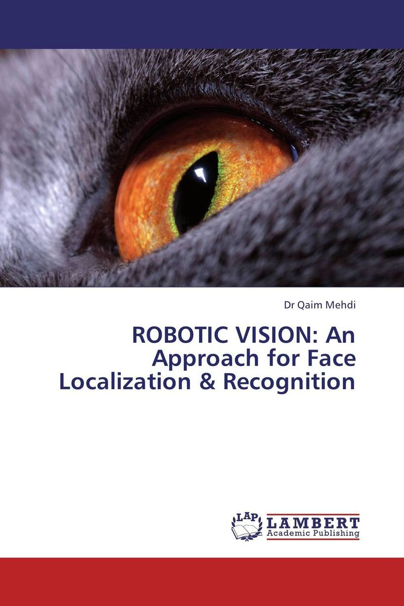 ROBOTIC VISION: An Approach for Face Localization & Recognition peter stone layered learning in multiagent systems – a winning approach to robotic soccer