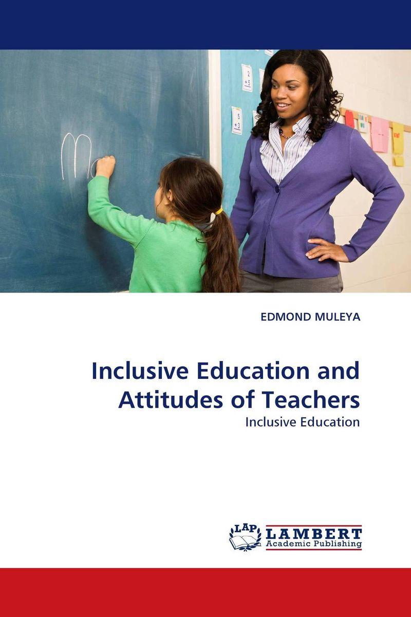 Inclusive Education and Attitudes of Teachers inclusive education in kenya perspectives of special educators