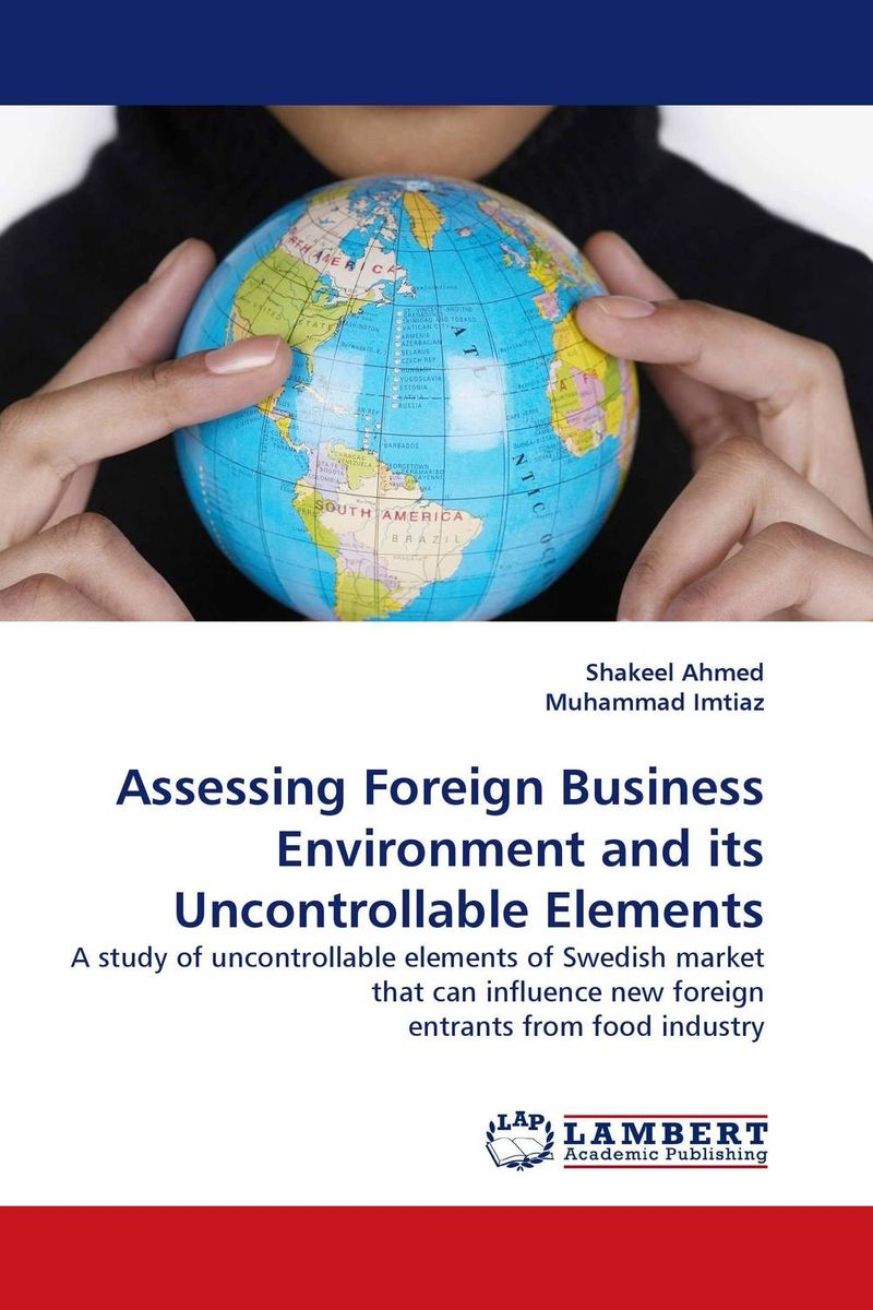 Assessing Foreign Business Environment and its Uncontrollable Elements