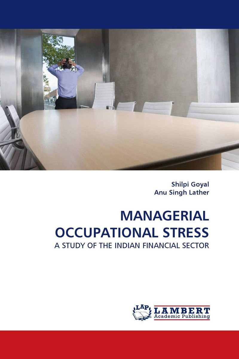 MANAGERIAL OCCUPATIONAL STRESS kanthimathi sampath occupational stress among employees in health care sector
