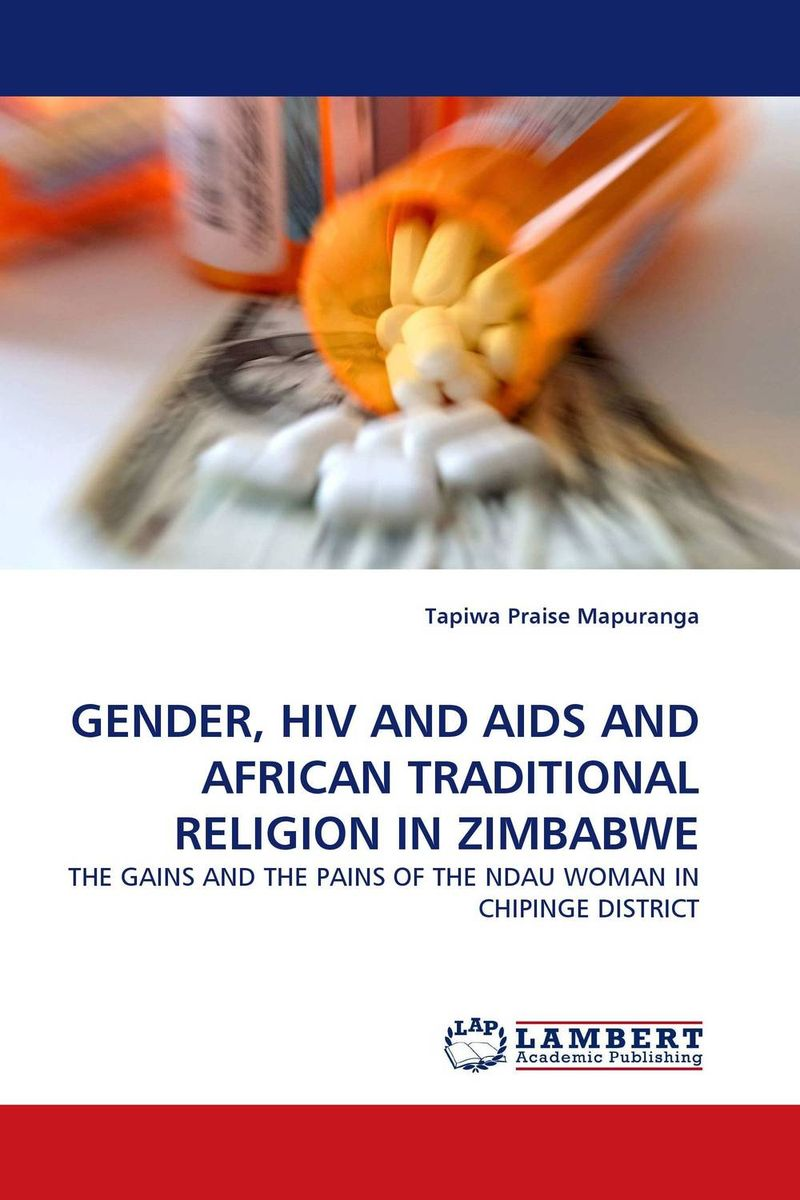 GENDER, HIV AND AIDS AND AFRICAN TRADITIONAL RELIGION IN ZIMBABWE
