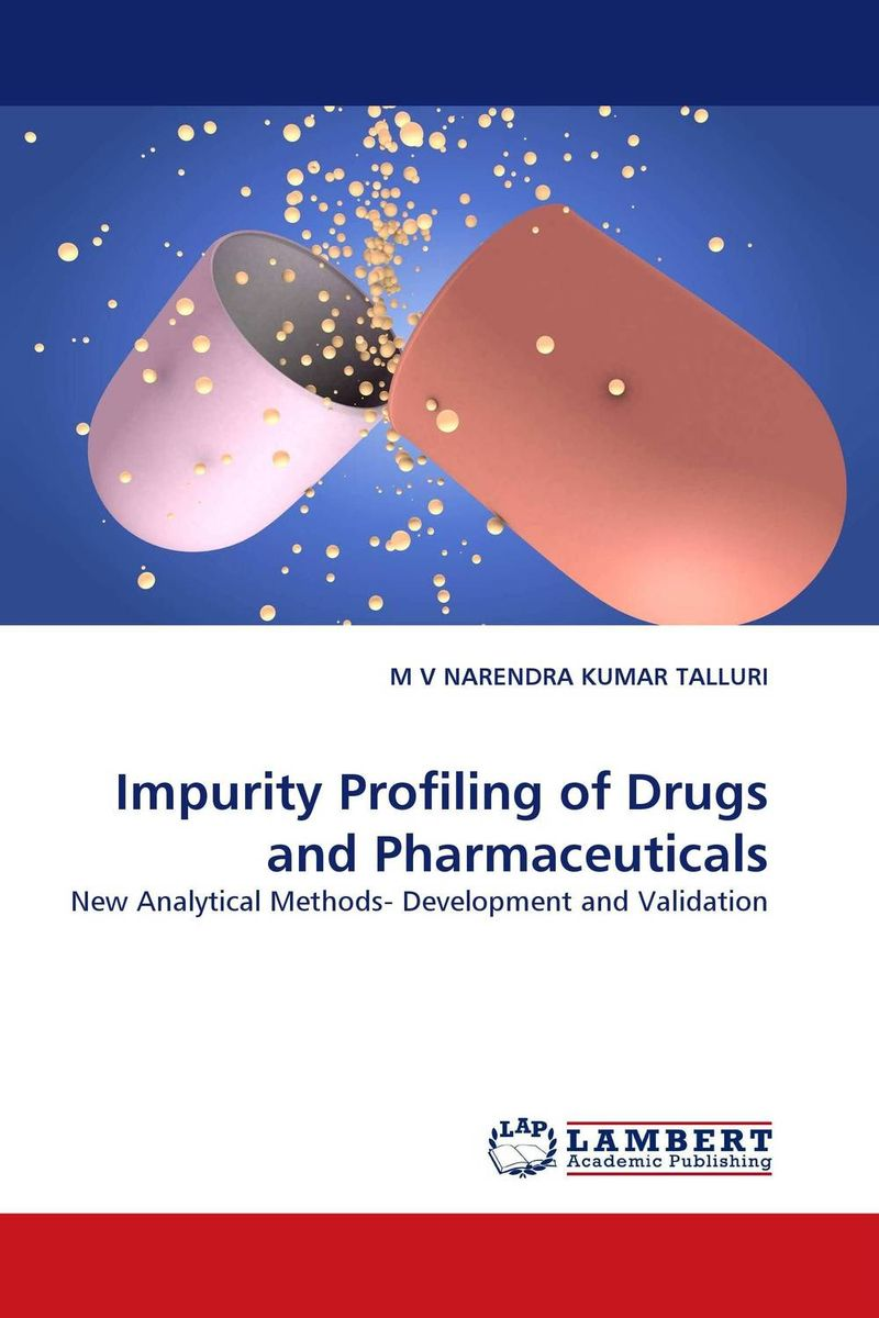 Impurity Profiling of Drugs and Pharmaceuticals impurity profiling of drugs and pharmaceuticals