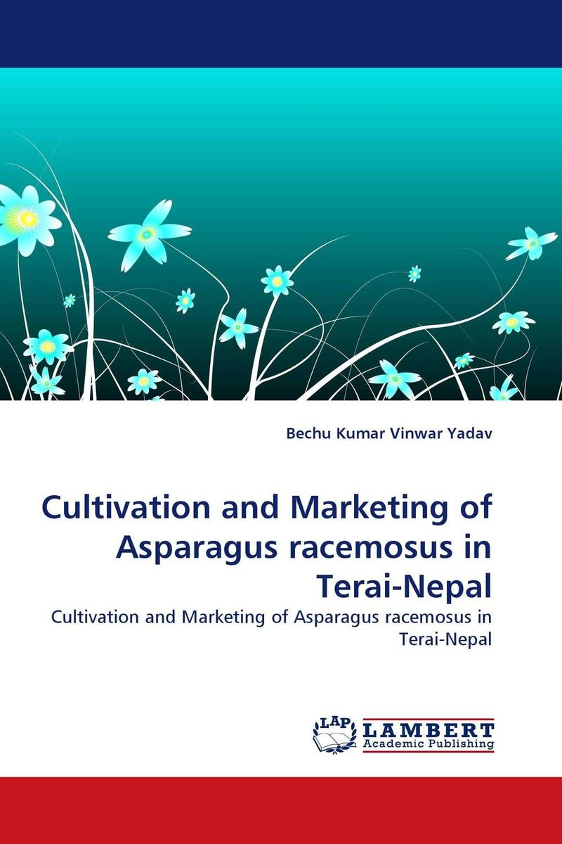 Cultivation and Marketing of Asparagus racemosus in Terai-Nepal in vitro activities of asparagus racemosus root extracts