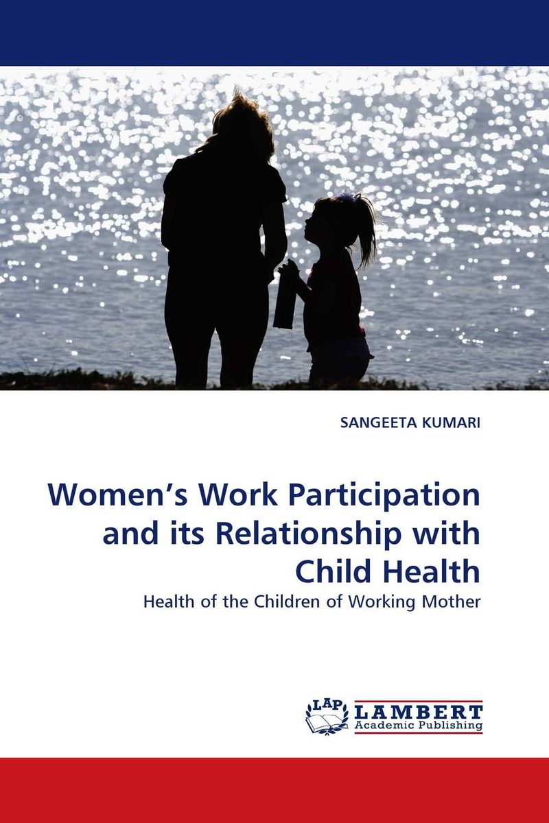 Women''s Work Participation and its Relationship with Child Health not working