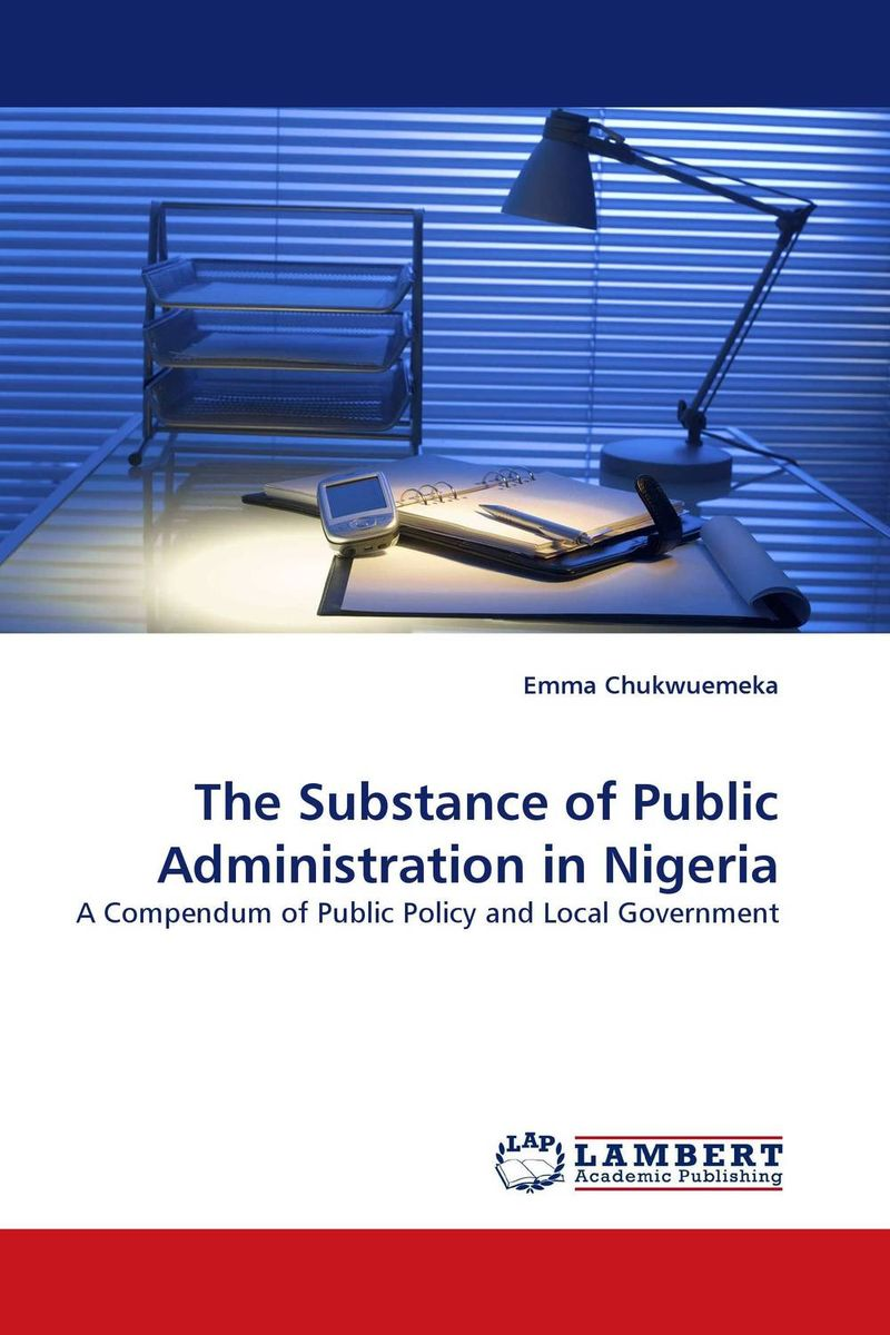 The Substance of Public Administration in Nigeria administration of public health institutions