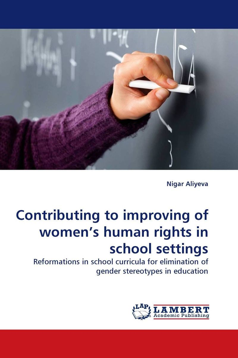 Contributing to improving of women''s human rights in school settings documents of the african commission on human and peoples rights volume ii 1999 2007
