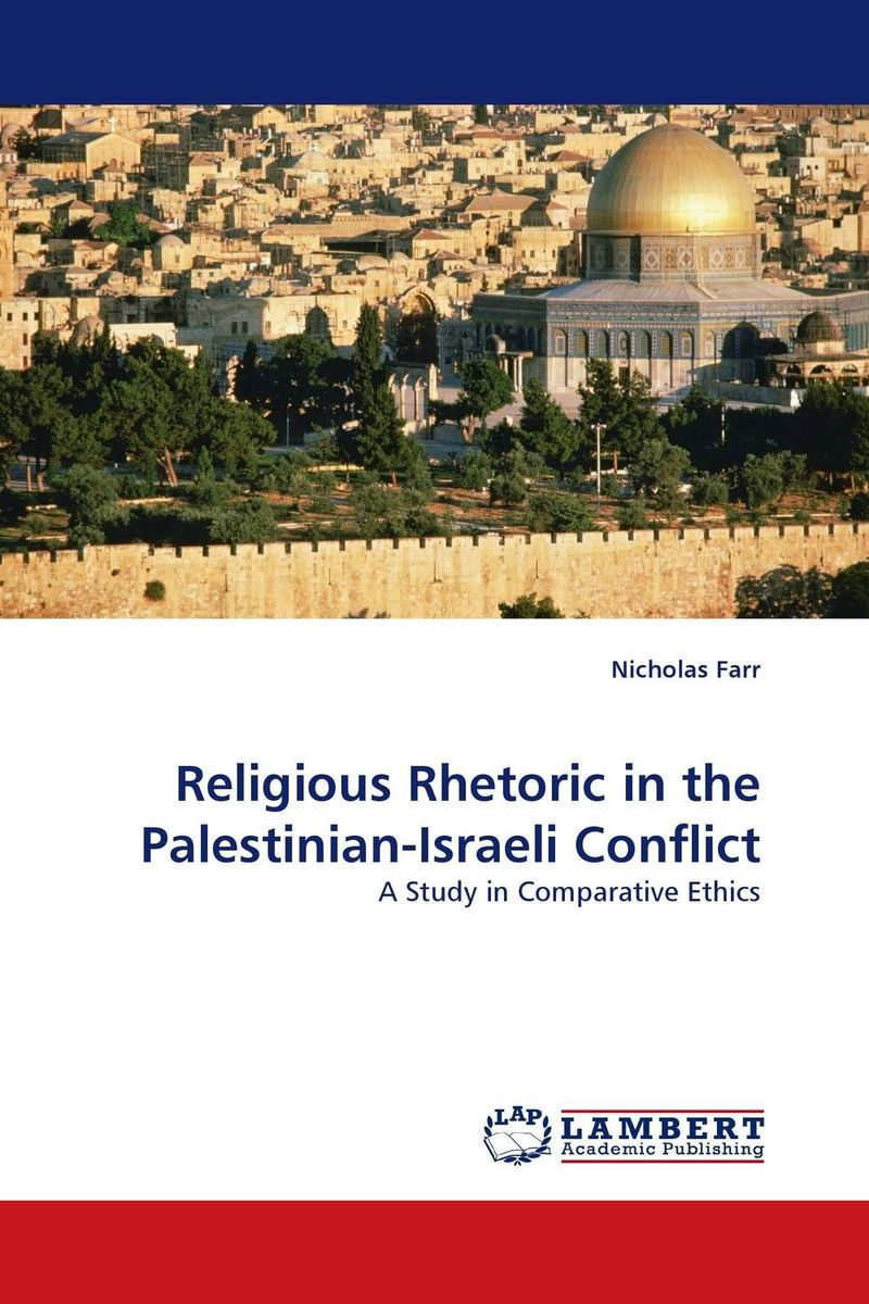Religious Rhetoric in the Palestinian-Israeli Conflict the rhetoric of the contemporary lyric