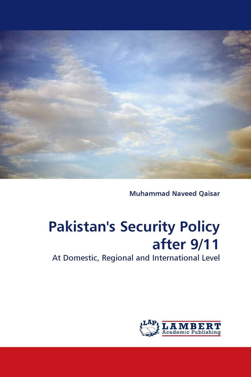 Pakistan''s Security Policy after 9/11 pakistan on the brink the future of pakistan afghanistan and the west