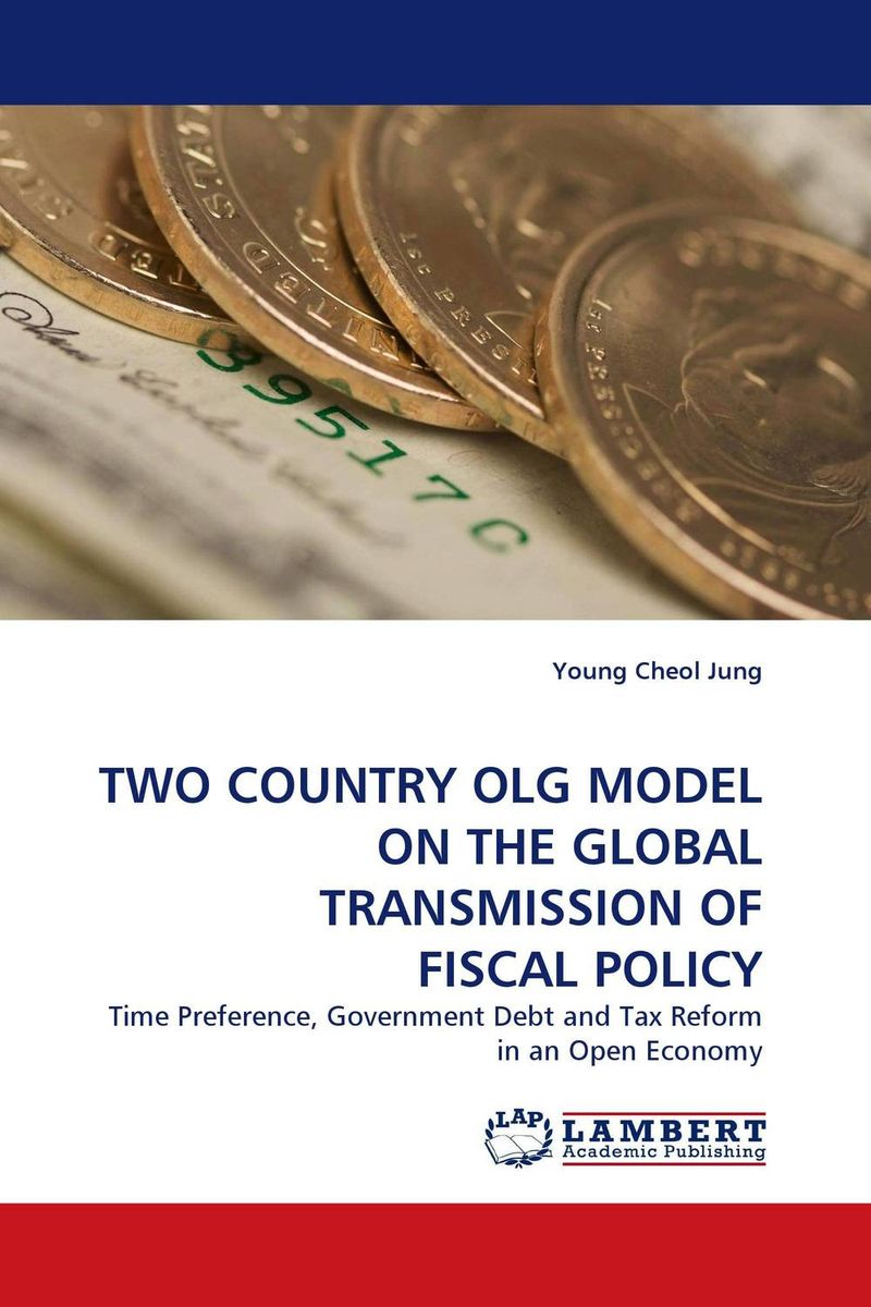 TWO COUNTRY OLG MODEL ON THE GLOBAL TRANSMISSION OF FISCAL POLICY global tax fairness