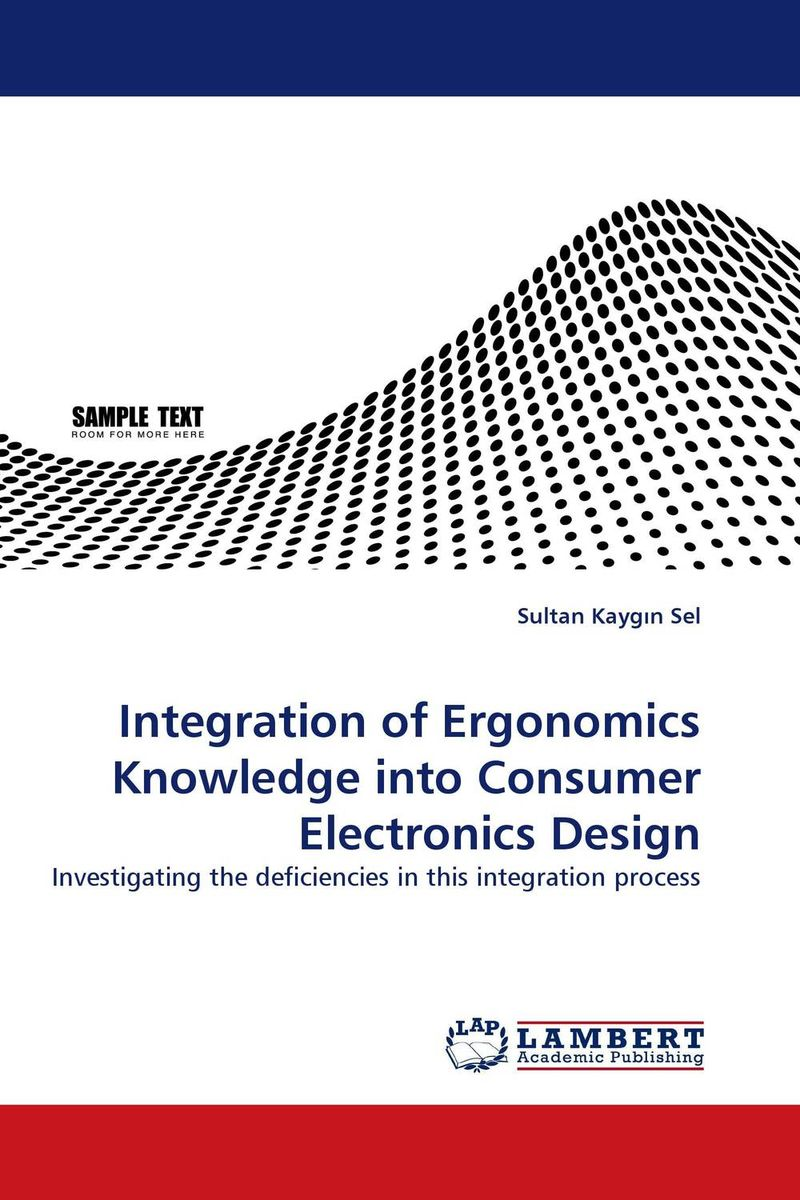 Integration of Ergonomics Knowledge into Consumer Electronics Design the integration of industrialized building system ibs with bim