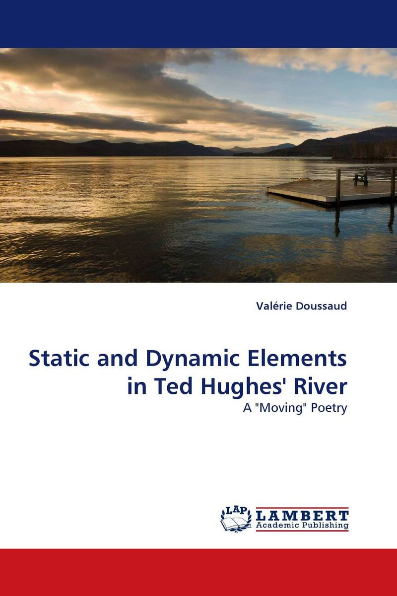Static and Dynamic Elements in Ted Hughes'' River glynn s hughes handbook of classroom english