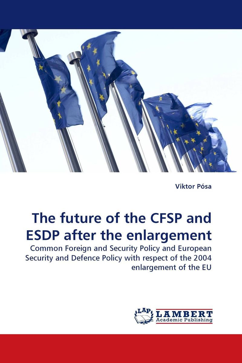 The future of the CFSP and ESDP after the enlargement the counterlife