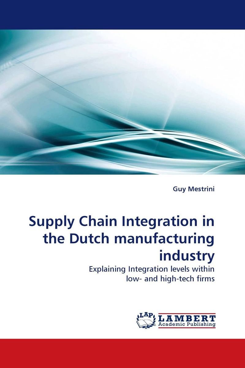 Supply Chain Integration in the Dutch manufacturing industry
