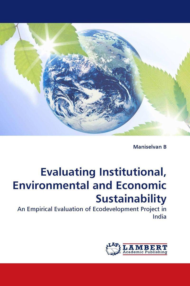 Evaluating Institutional, Environmental and Economic Sustainability abhaya kumar naik socio economic impact of industrialisation