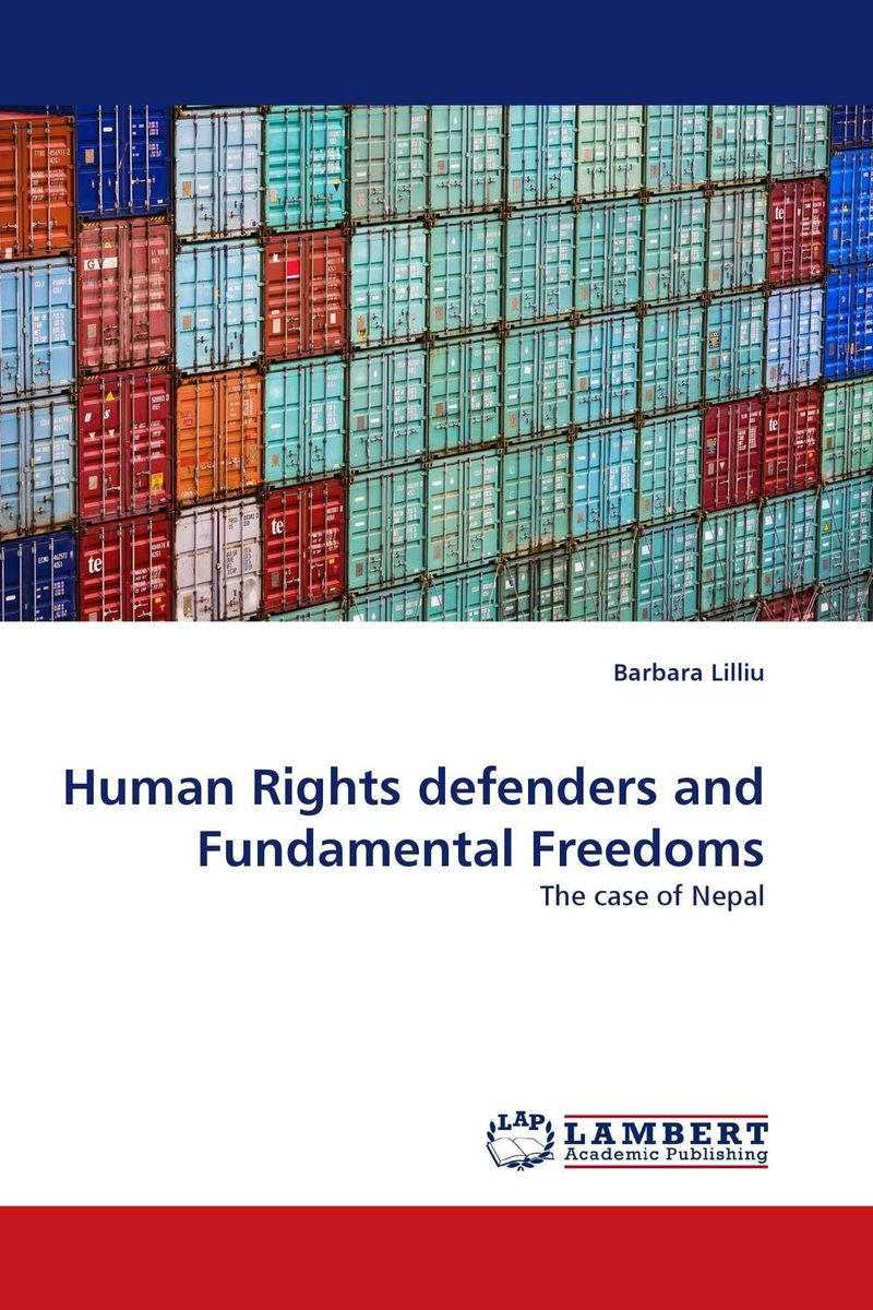 Human Rights defenders and Fundamental Freedoms the heart of human rights