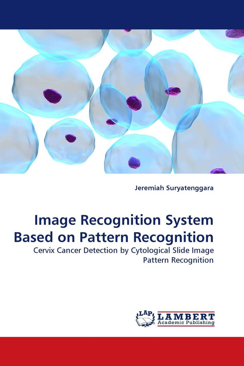 Image Recognition System Based on Pattern Recognition late stage diagnosis of cervical cancer