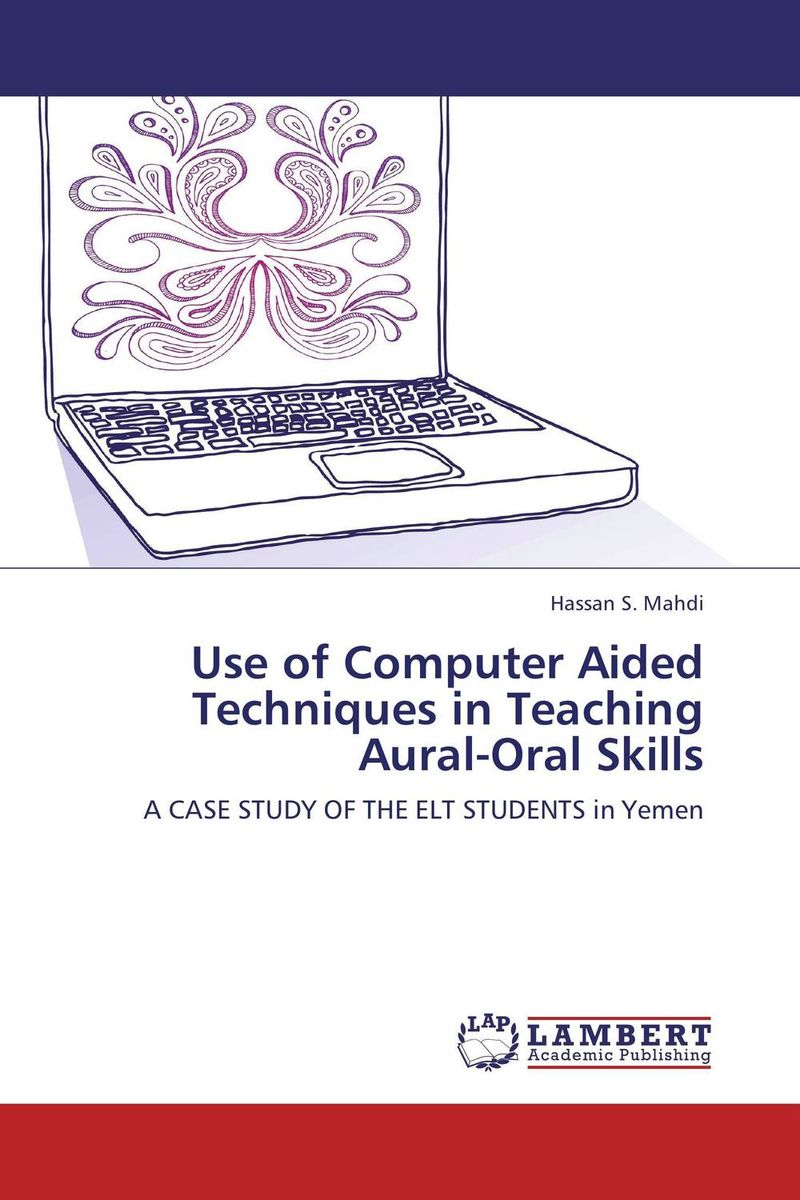 Use of Computer Aided Techniques in Teaching Aural-Oral Skills the use of drama techniques in teaching of english language