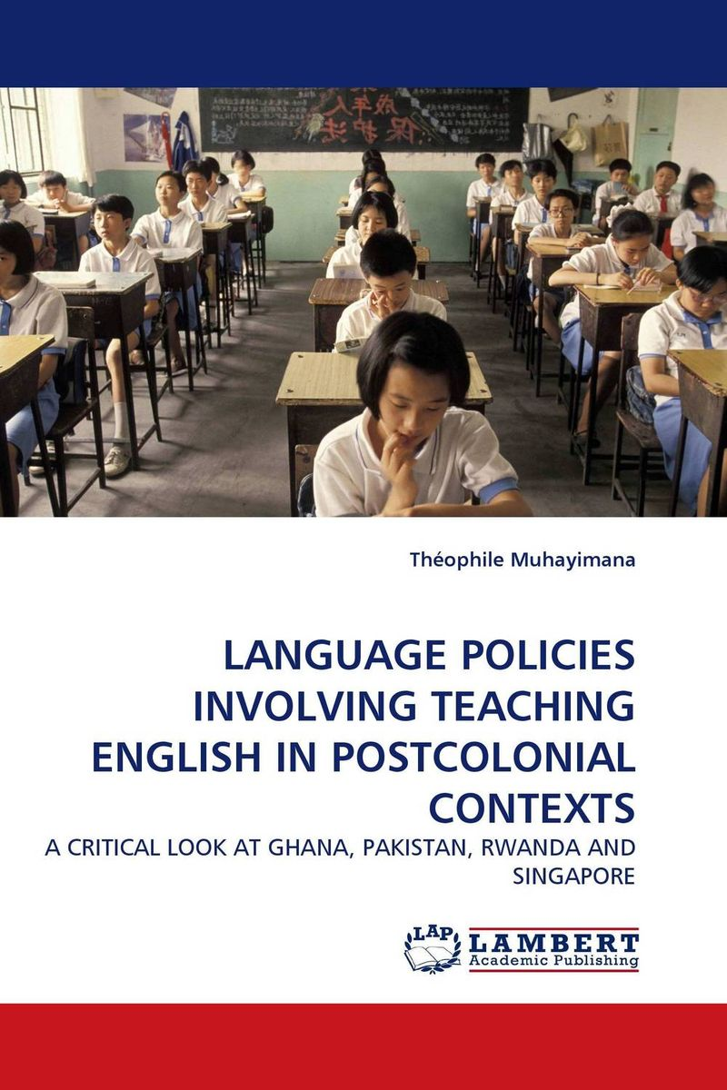 LANGUAGE POLICIES INVOLVING TEACHING ENGLISH IN POSTCOLONIAL CONTEXTS pedagogical concerns in management of english language teaching