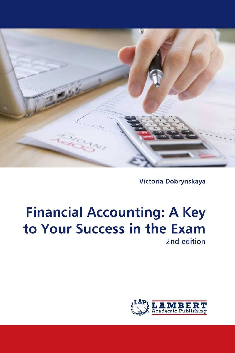 Financial Accounting: A Key to Your Success in the Exam principles of financial accounting